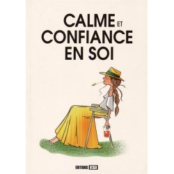 Calme et confiance en soi...