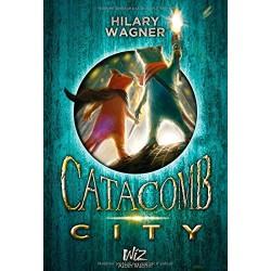 CATACOMB CITY T1 Par Hilary...