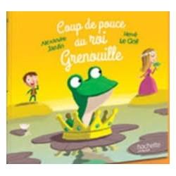 Coup de pouce au roi grenouille Par JARDIN ALEXANDRE / LE GOFF HERVE