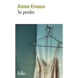 Se perdre Par Annie Ernaux