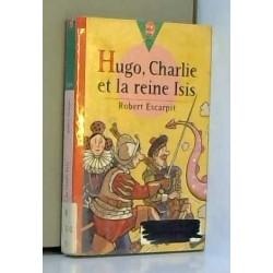 HUGO, CHARLIE ET LA REINE...