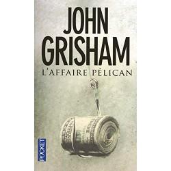 AFFAIRE PELICAN Par JOHN GRISHAM