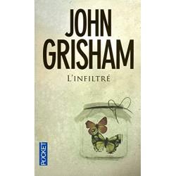 INFILTRE Par JOHN GRISHAM