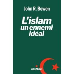L'Islam, un ennemi idéal...