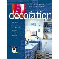 La décoration idéale Par...