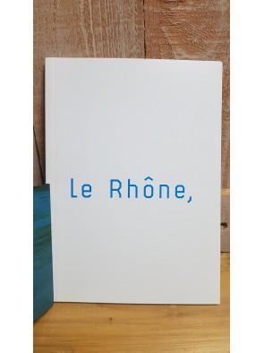 Le Rhône, un fleuve en...