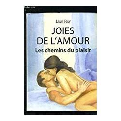 Joies De l' Amour Les Chemins Du Plaisir