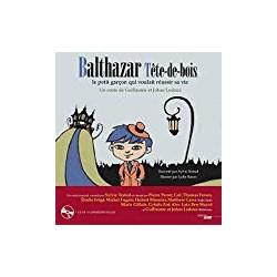 Balthazar Tête-de-bois (avec son CD)