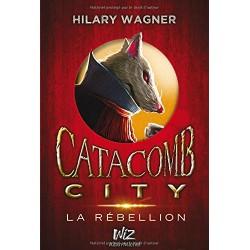 CATACOMB CITY T2 Par Hilary...